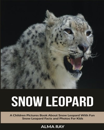 Snow Leopard: A Children Pictures Book About Snow Leopard With Fun Snow Leopard Facts and Photos For Kids