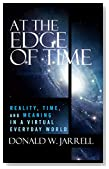 At the Edge of Time: Reality, Time, and Meaning in a Virtual Everyday World