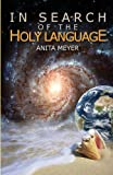 In Search of the Holy Language, Anita Meyer, 1615000348