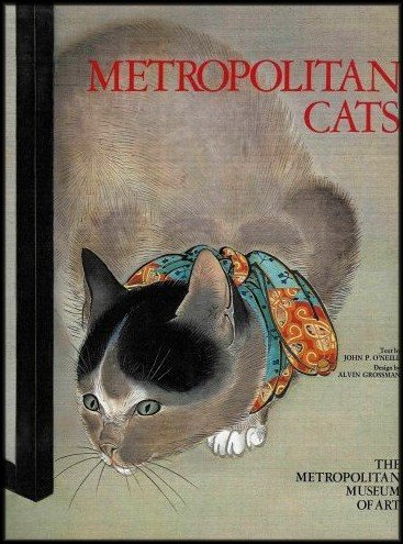 The Metropolitan Museum of Art: Metropolitan Cats (Paintings, Sculpture, Prints, Drawings, Book Illustrations, Needlework, Lacquers, and (Metropolitan Museum Art Sculpture)
