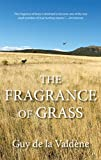 The Fragrance of Grass, Guy de la Valdene, 0762779772