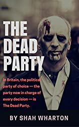 The Dead Party: A British Political Satire ... With Zombies.
