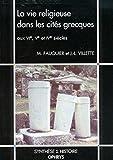 La Vie religieuse dans les cités grecques aux VIe-Ve-IVe siècles
