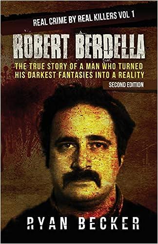 Robert Berdella: The True Stor...