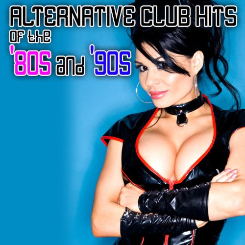 Alternative Club Hits 80s 90s