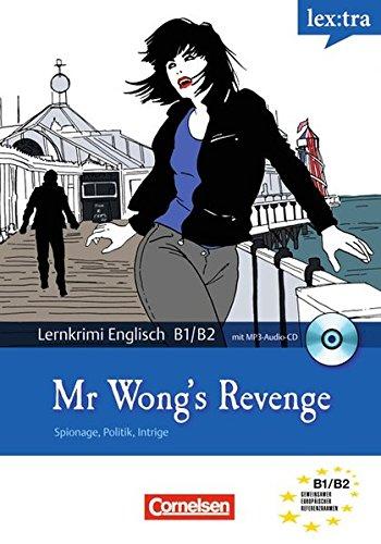 Lextra - Englisch - Lernthriller: B1/B2 - Mr. Wong's Revenge: Krimi-Lektüre mit MP3-Hörbuch