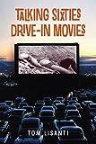 Talking Sixties Drive-In Movies