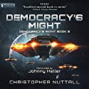 Democracy's Might: Democracy's Right, Book 2 Audiobook by Christopher G. Nuttall Narrated by Johnny Heller