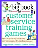 The Big Book of Customer Service Training Games[BBO CUSTOMER SERVICE TRAINING][Paperback]