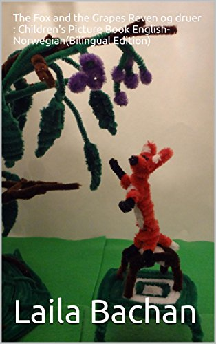 The Fox and the Grapes Reven og druer : Children's Picture Book English-Norwegian(Bilingual ()