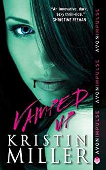 Vamped Up (Vampires of Crimson Bay Series) by [Miller, Kristin]