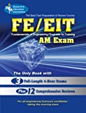 img - for FE - EIT: AM (Engineer in Training Exam) (Engineering (FE/EiT) Test Preparation) book / textbook / text book