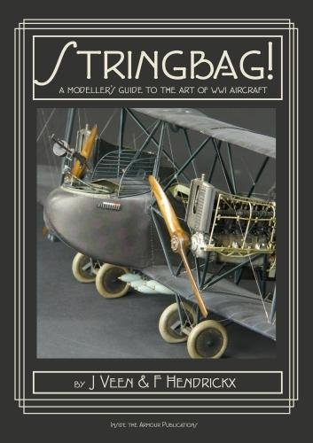 (Stringbag!: A Modeller's Guide to the Art of WWI Aircraft)