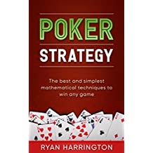 Poker Strategy: Breaking down probability, pot odds, equity, expected value, combinatorics and more in a step by step fashion to ensure you win every hand!
