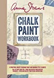 Annie Sloan's Chalk Paint® Workbook: A practical guide to mixing paint and making style choices