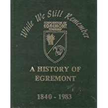 While We Still Remember a History of Egremont Township 1840 - 1983