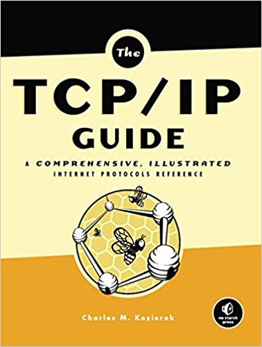 The TCP/IP Guide: A Comprehensive, Illustrated Internet Protocols ...