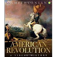 The American Revolution: A Visual History
