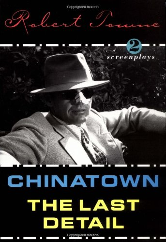 Chinatown and the Last Detail: Two Screenplays