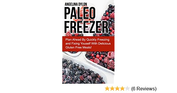 Paleo Freezer: Plan Ahead By Quickly Freezing