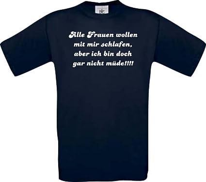Manner Shirt Lustige Spruche Alle Frau Wollen Mit Mir Schlafen