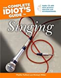 The Complete Idiot's Guide® to Singing, Phyllis Fulford and Michael Miller, 1592570860