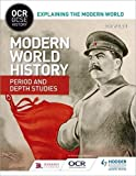 OCR GCSE History Explaining the Modern World: Modern World History Period and Depth Studies (OCR GCSE History Explaining Modern World)