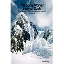 The Social Worker Survival Guide (True Stories of Life in a Psychiatric Hospital Book 8)