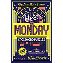The New York Times Greatest Hits of Monday Crossword Puzzles: 100 Easy Puzzles