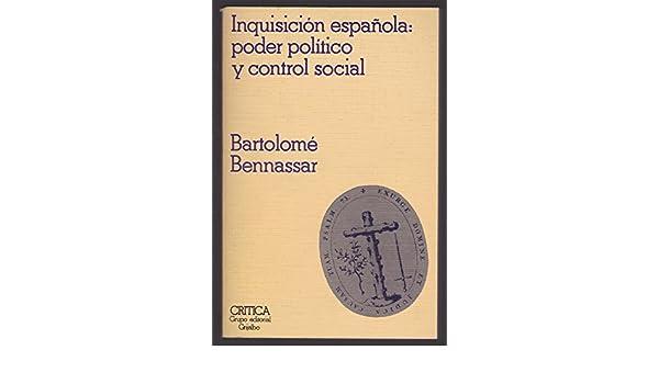 INQUISICION ESPAÑOLA: PODER POLITICO Y CONTROL SOCIAL: Amazon.es ...
