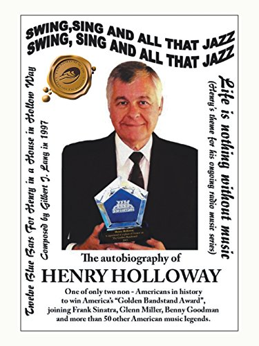 Swing, Sing and All That Jazz: The Autobiography of Henry Holloway