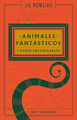 Animales fantásticos y dónde encontrarlos Un libro de la ...