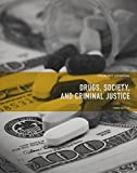 Drugs, Society and Criminal Justice 3rd Edition