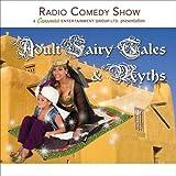 Adult Fairy Tales & Myths [Explicit]