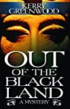 Out of the Black Land, Kerry Greenwood, 1464200386