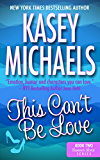 This Can't Be Love (Summer Lovin' Series Book 2)