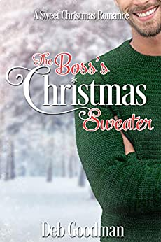 The Boss's Christmas Sweater: A Sweet Christmas Novella (Christmas at Gramercy Book 2) by [Goodman, Deb]