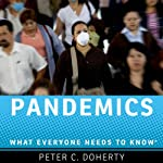 Pandemics: What Everyone Needs to Know | Peter C. Doherty