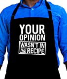 BBQ Grill Apron - Your Opinion Wasn't in the Recipe - Funny Apron For Dad - 1 Size Fits All Chef Apron High Quality Poly/Cotton 4 Utility Pockets, Adjustable Neck and Extra Long Waist Ties