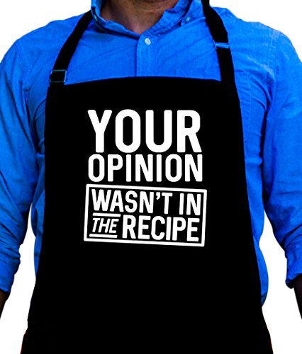 BBQ Grill Apron - Your Opinion Wasn't in the Recipe - Funny Apron For Dad - 1 Size Fits All Chef Apron High Quality Poly/Cotton 4 Utility Pockets, Adjustable Neck (Funny Mens Aprons)
