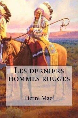 Read Online Les derniers hommes rouges (French Edition) pdf