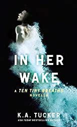 In Her Wake: A Ten Tiny Breaths Novella (The Ten Tiny Breaths Series Book 2)