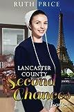 Lancaster County Second Chances Book 4 (Lancaster County Second Chances (An Amish Of Lancaster County Saga)) (Volume 4)