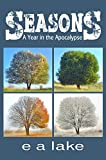 Seasons: A Year in the Apocalypse