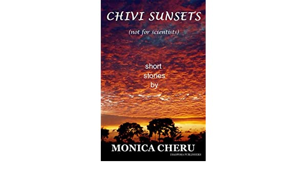 CHIVI SUNSETS (short stories ) not for scientists
