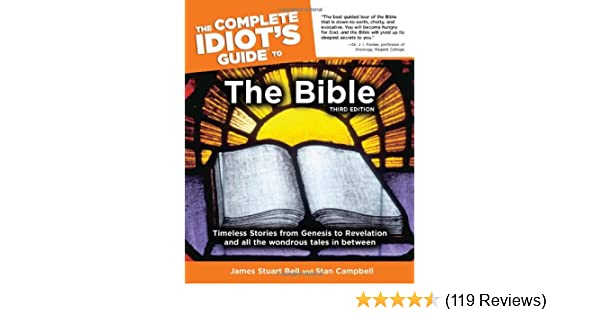 Amazon the complete idiots guide to the bible third edition amazon the complete idiots guide to the bible third edition 9781592573899 james stuart bell jr stan campbell books fandeluxe Choice Image