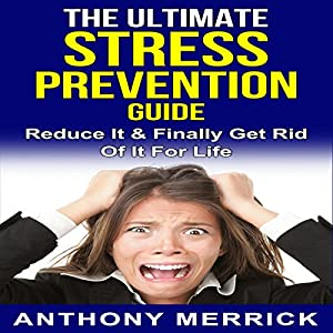 The Ultimate Stress Prevention Guide Audiobook