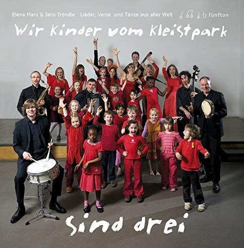Wir Kinder vom Kleistpark sind drei. CD 03: Elena Marx und Jens Tröndle. Lieder, Verse und Tänze aus aller Welt. (Wir Kinder vom Kleistpark / Lieder, Verse, Tänze aus aller Welt) (CD de audio)