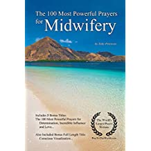 The 100 Most Powerful Prayers for Midwifery
