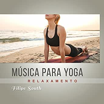 Música para yoga (Relaxamento) by Filipe South on Amazon ...